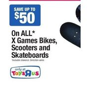 All X Games Bikes, Scooters & Skateboards  - Up To $50.00 off