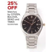Watches by Citizen, Bulova, Seiko and Timex - 25% off
