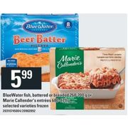 Bluewater Fish, Battered Or Breaded Or Marie Callender's Entrees  - $5.99