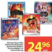 The Lion King 2- Disc DVD Or The Nutcracker And The Four Realms, The Incredibles 2 Or Coco On Blu-Ray - $24.96