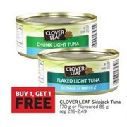 Clover Leaf Skipjack Tuna Or Flavoured - BOGO Free